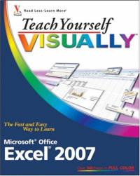 Teach Yourself VISUALLY Excel 2007 (Tech)