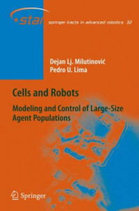Cells and Robots: Modeling and Control of Large-Size Agent Populations (Springer Tracts in Advanced Robotics)
