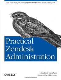 Practical Zendesk Administration: Best practices for setting up your customer service platform