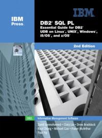 DB2(R) SQL PL : Essential Guide for DB2(R) UDB on Linux(TM), UNIX(R), Windows(TM), i5/OS(TM), and z/OS(R) (2nd Edition)
