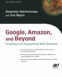Google, Amazon, and Beyond: Creating and Consuming Web Services