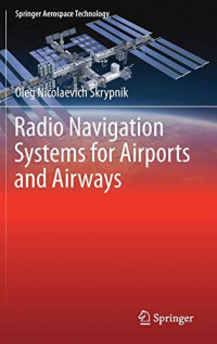 Radio Navigation Systems for Airports and Airways (Springer Aerospace Technology)