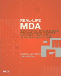 Real-Life MDA: Solving Business Problems with Model Driven Architecture (Interactive Technologies)