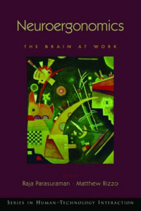 Neuroergonomics: The Brain at Work (Oxford Series in Human-Technology Interaction)