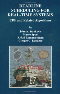 Deadline Scheduling for Real-Time Systems - EDF and Related Algorithms