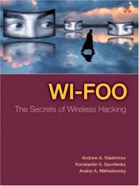 Wi-Foo : The Secrets of Wireless Hacking
