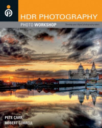 HDR Photography Photo Workshop (Wiley's Photo Workshop Series)