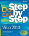 Microsoft Visio 2010 Step by Step: The smart way to learn Microsoft Visio 2010-one step at a time!