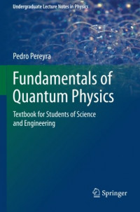 Fundamentals of Quantum Physics: Textbook for Students of Science and Engineering (Undergraduate Lecture Notes in Physics)