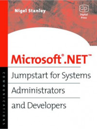 Microsoft .NET: Jumpstart for Systems Administrators and Developers