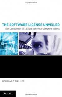 The Software License Unveiled: How Legislation by License Controls Software Access