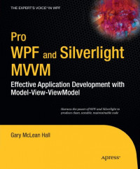 Pro WPF and Silverlight MVVM: Effective Application Development with Model-View-ViewModel
