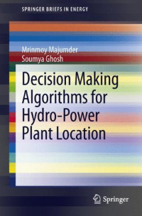 Decision Making Algorithms for Hydro-Power Plant Location (SpringerBriefs in Energy)