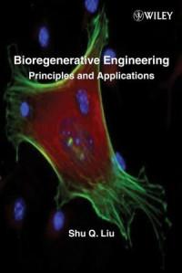 Bioregenerative Engineering: Principles and Applications