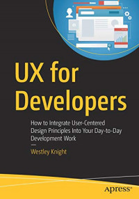 UX for Developers: How to Integrate User-Centered Design Principles Into Your Day-to-Day Development Work