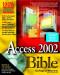 Microsoft Access 2002 Bible BK+CD