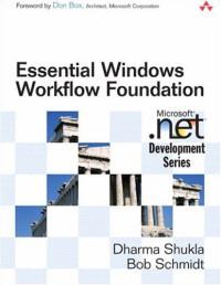 Essential Windows Workflow Foundation (Microsoft .NET Development Series)