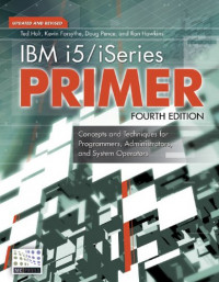 IBM i5/iSeries Primer: Concepts and Techniques for Programmers, Administrators, and System Operators