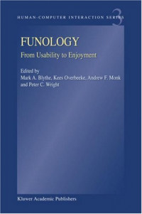 Funology: From Usability to Enjoyment (Human-Computer Interaction)