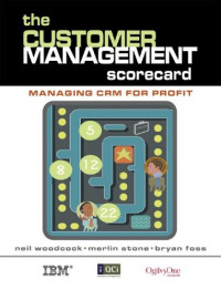 The Customer Management Scorecard: Managing CRM for Profit