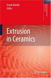 Extrusion in Ceramics (Engineering Materials and Processes)