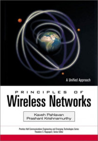 Principles of Wireless Networks: A Unified Approach (Prentice Hall Communications Engineering and Emerging Technologies Series)