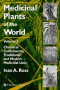 Medicinal Plants of the World, Volume 3: Chemical Constituents, Traditional and Modern Medicinal Uses