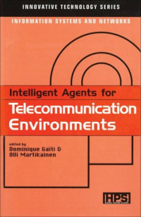 Intelligent Agents for Telecommunication Environments (Innovative Technology Series)