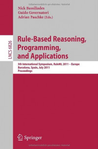 Rule-Based Reasoning, Programming, and Applications: 5th International Symposium, RuleML 2011