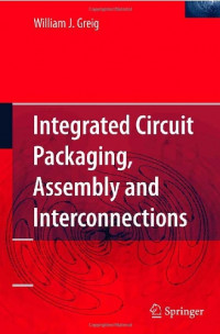 Integrated Circuit Packaging, Assembly and Interconnections (Springer Series in Advanced Microelectronics)