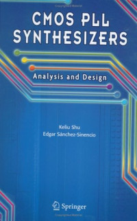 CMOS PLL Synthesizers: Analysis and Design (The International Series in Engineering and Computer Science)