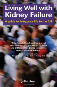 Living Well with Kidney Failure: A Guide to Living Your Life to the Full (Class Health)