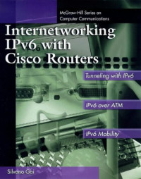 Internetworking IPv6 with Cisco Routers (Communications Series)