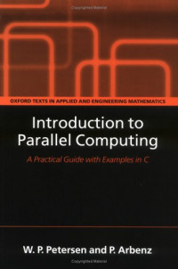 Introduction to Parallel Computing (Oxford Texts in Applied and Engineering Mathematics)