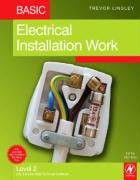 Basic Electrical Installation Work, Fifth Edition: Level 2 City & Guilds 2330 Technical Certificate