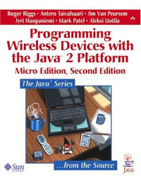 Programming Wireless Devices with the Java2 Platform, Micro Second Edition