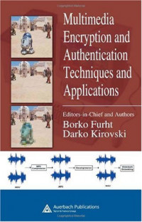 Multimedia Encryption and Authentication Techniques and Applications (Internet and Communications)