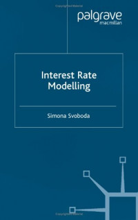 Interest Rate Modelling (Finance and Capital Markets)