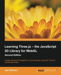 Learning Three.js: The JavaScript 3D Library for WebGL - Second Edition