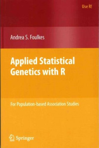 Applied Statistical Genetics with R: For Population-based Association Studies (Use R!)