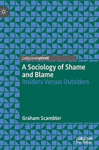A Sociology of Shame and Blame: Insiders Versus Outsiders