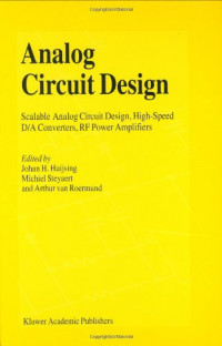 Analog Circuit Design: Scalable Analog Circuit Design, High-Speed D/A Converters, RF Power Amplifiers