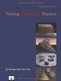 Writing mental ray® Shaders: A Perceptual Introduction (mental ray® Handbooks)