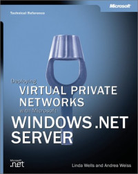 Deploying Virtual Private Networks with Microsoft Windows Server 2003