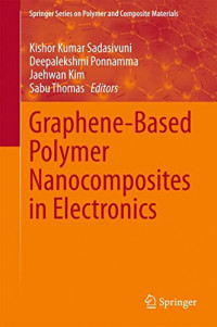 Graphene-Based Polymer Nanocomposites in Electronics (Springer Series on Polymer and Composite Materials)