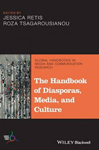 The Handbook of Diasporas, Media, and Culture (Global Handbooks in Media and Communication Research)
