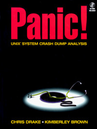 PANIC! UNIX System Crash Dump Analysis Handbook