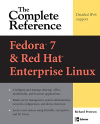 Fedora Core 7 & Red Hat Enterprise Linux: The Complete Reference