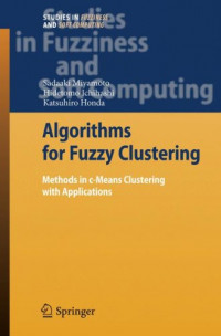 Algorithms for Fuzzy Clustering: Methods in c-Means Clustering with Applications (Studies in Fuzziness and Soft Computing)