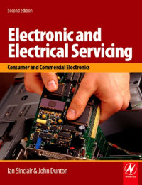 Electronic and Electrical Servicing, Second Edition: Consumer and Commercial Electronics